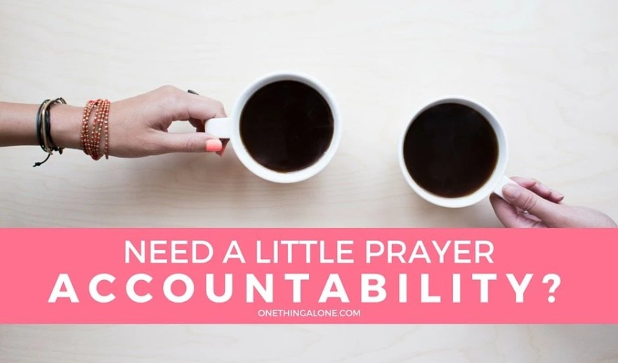 need prayer accountability