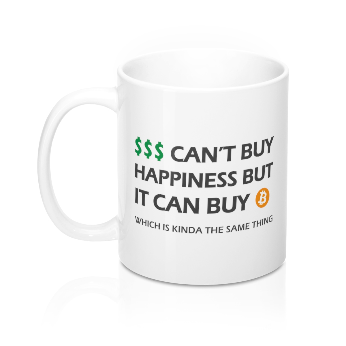 Buy Coffee Mugs Money Can 39t Buy Happiness But It Can Buy Bitcoin Coffee