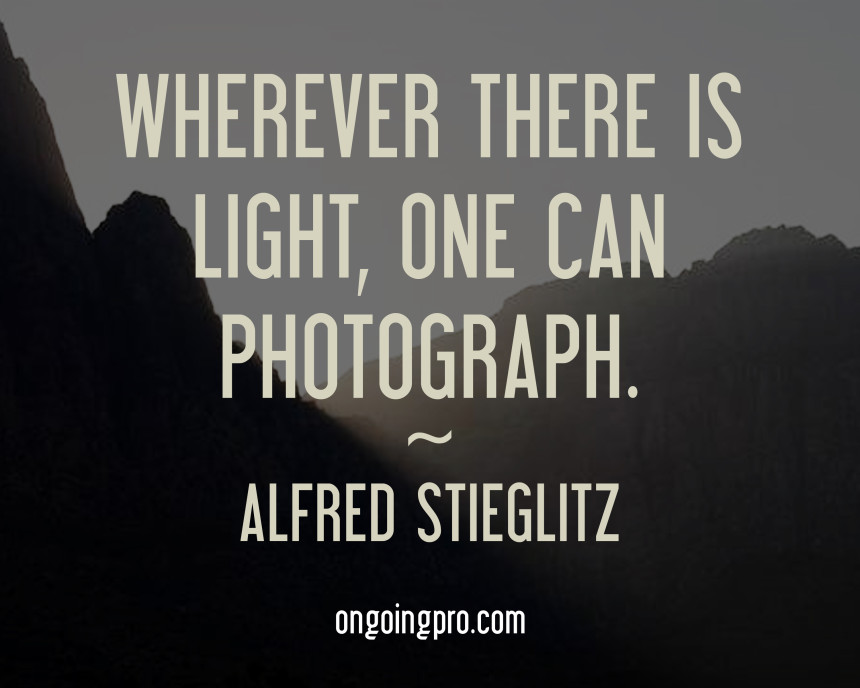 OnGoingPro - Photography Education - Photography Workshops - photography quote
