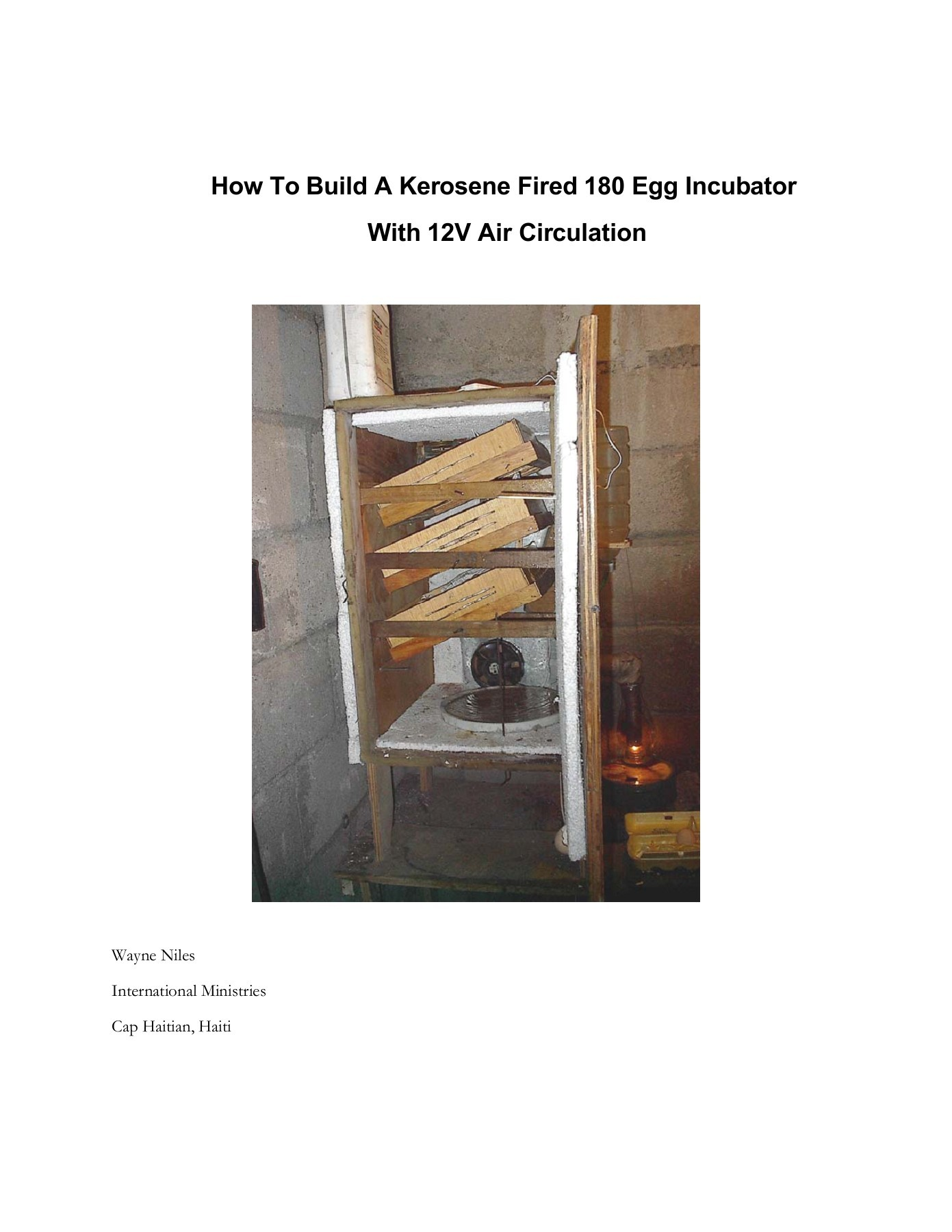 Diy Kerosene Lamp How To Build A Kerosene Fired 180 Egg Incubator With 12v Pages