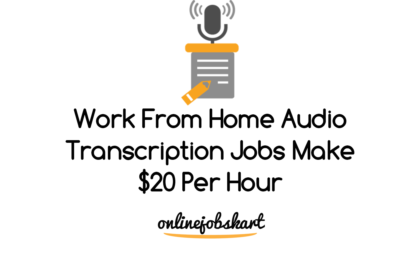 20 Work From Home Jobs Work From Home Audio Transcription Jobs Make 20 Per Hour