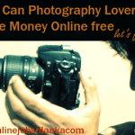 How Can Photography Lovers Make Money Online free