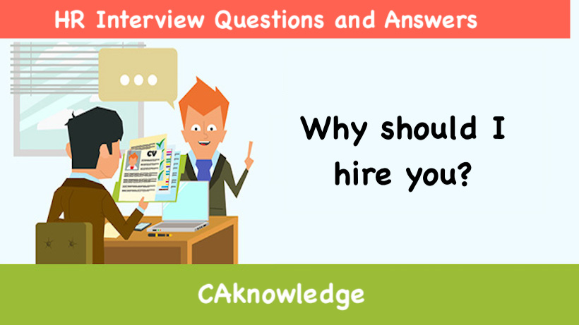 Why should I hire you? - HR Interview Questions and Answers - why should i hire you