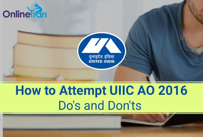 How To Attempt UIIC AO 2016