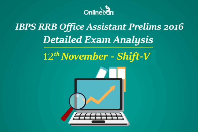 IBPS RRB Assistant Prelims Exam Analysis 12th November Shift 5