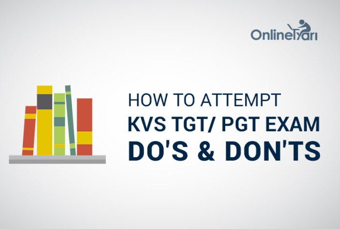 How to Attempt KVS TGT/ PGT Exam: Do's & Don'ts