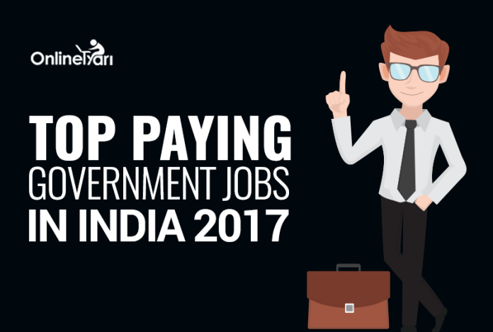 Top Paying Government Jobs in India 2017