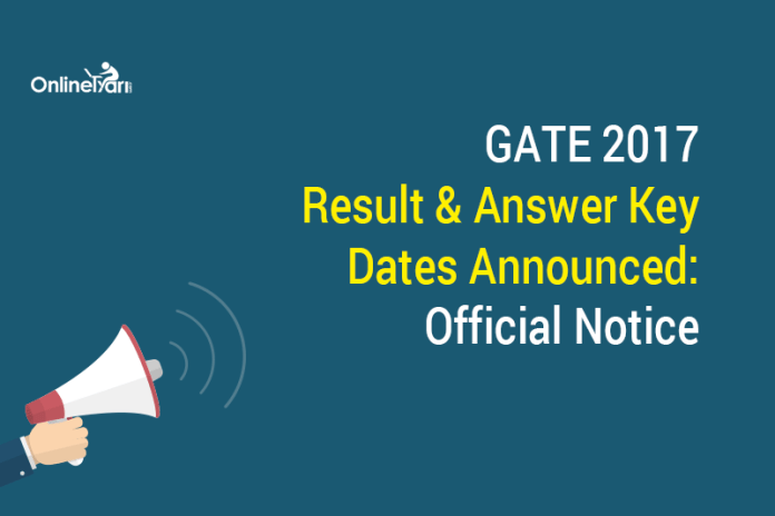 GATE 2017 Result & Answer Key Dates Announced: Official Notice