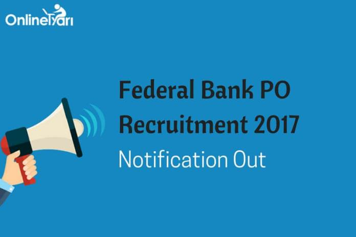 Federal Bank PO Recruitment 2017: Eligibility, Selection, Apply Now