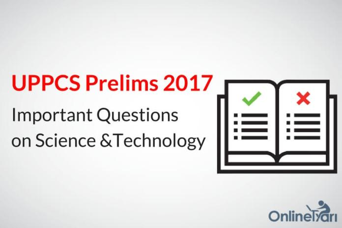 UPPCS Prelims 2017 Important Questions on Science & Technology
