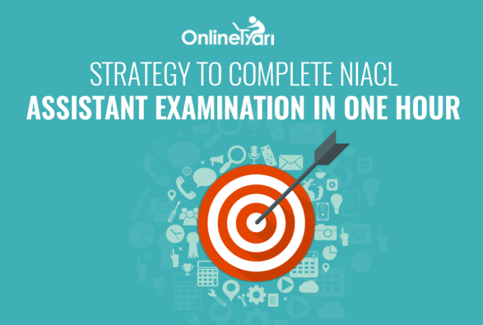 Strategy to Complete NIACL Assistant Examination in One Hour