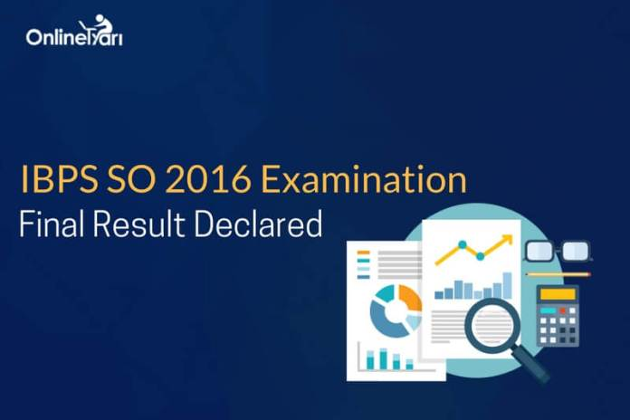 IBPS SO 2016 Final Result Declared