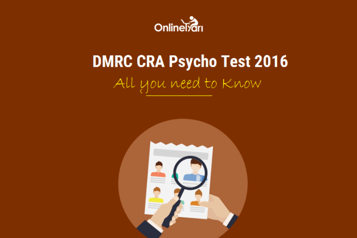 DMRC CRA Psycho Test 2016: All you need to Know