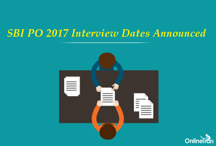 SBI PO 2017 Interview Dates Announced: Check Official Notice