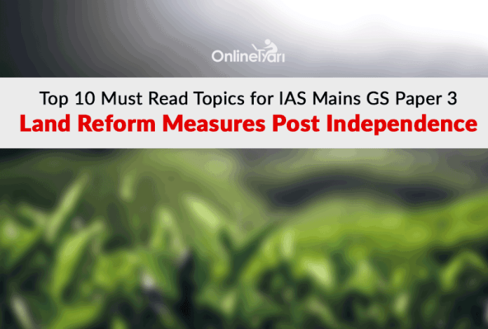 Top 10 Must Read Topics for IAS Mains GS Paper 3|Land Reform Measures Post Independence
