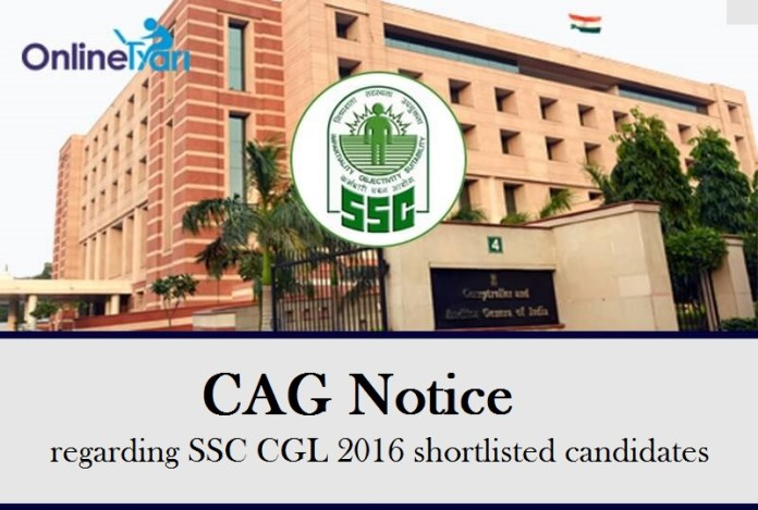CAG Notice regarding SSC CGL 2016 shortlisted candidates