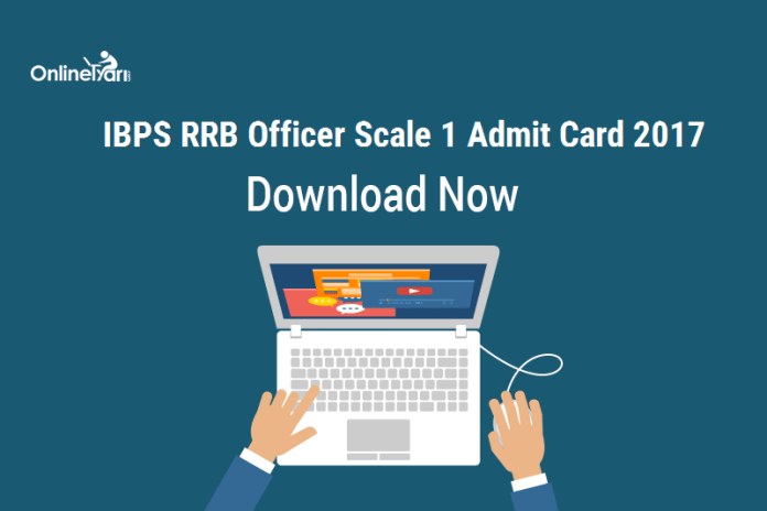 Download IBPS RRB Officer Scale 1 Admit Card 2017