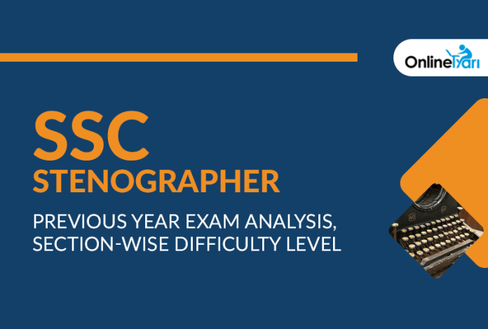 SSC Stenographer Previous Year Exam Analysis, Section-Wise Difficulty Level