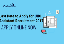 Last Date to Apply for UIIC Assistant Recruitment 2017