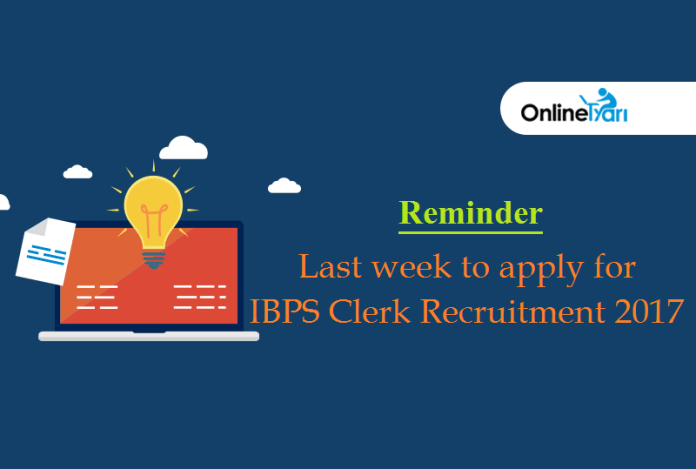 Reminder: Last week to apply for IBPS Clerk Recruitment 2017