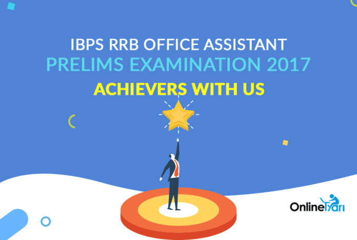 IBPS RRB Office Assistant Prelims Examination 2017: Achievers with Us
