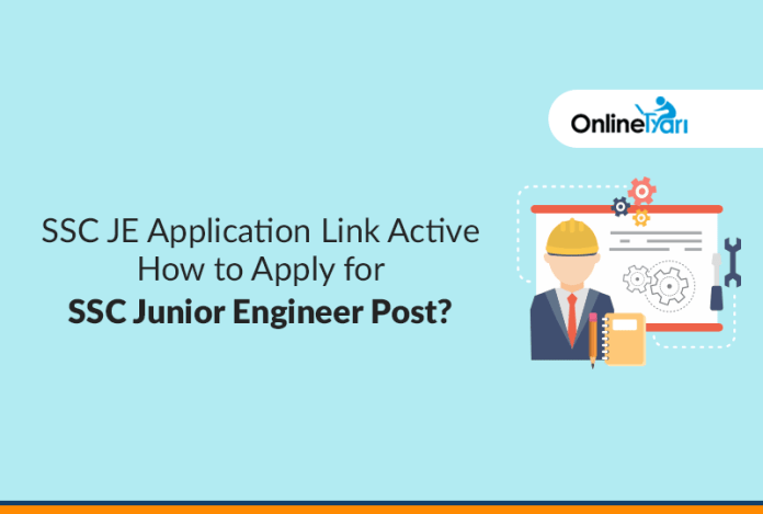 SSC JE Application Link Active: How to Apply for SSC Junior Engineer Post?