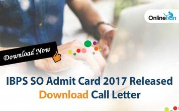 IBPS SO Mains Admit Card 2017 Released: Download Call Letter