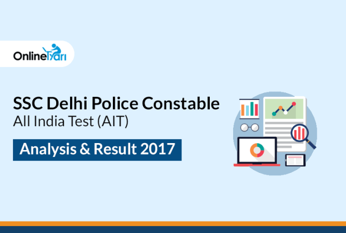 SSC Delhi Police Constable All India Test (AIT) Analysis & Result 2017