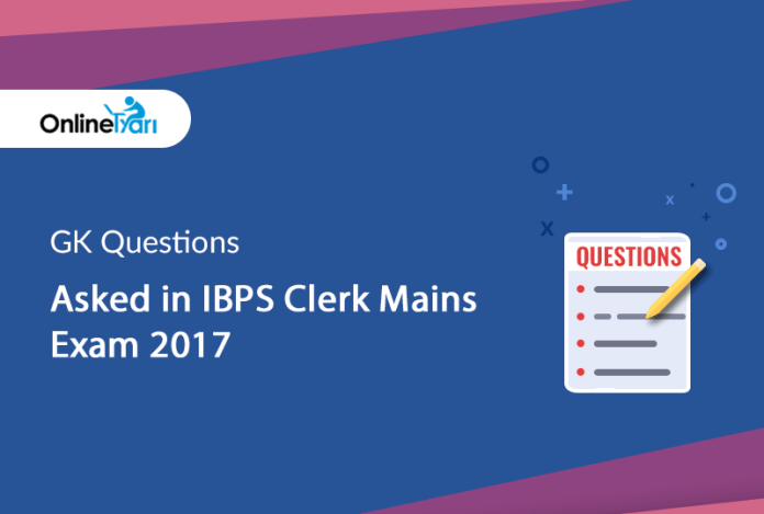 GK Questions asked in IBPS Clerk Mains exam 2017: 21 January