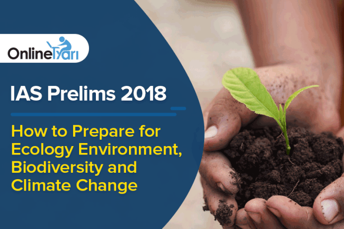 IAS Prelims 2018: How to Prepare for Ecology, Environment, Biodiversity and Climate Change