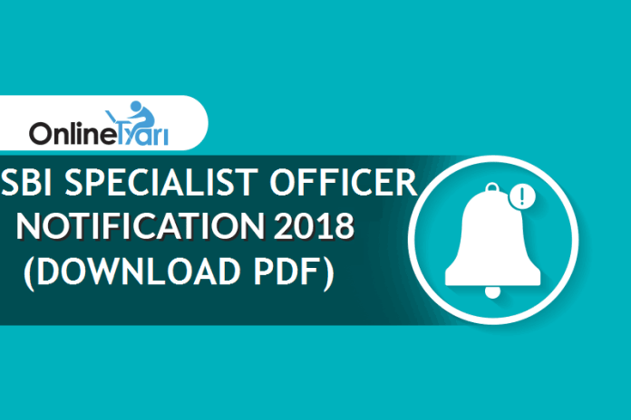 SBI SO Notification 2018   Specialist Officer Recruitment (Download PDF)