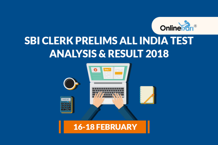 SBI Clerk Prelims All India Test Analysis & Result 2018: 16-18 February