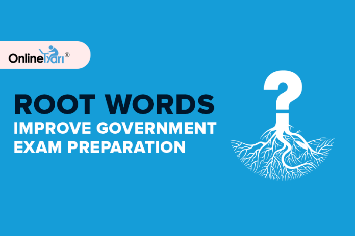 Root Words Improve Government Exam Preparation