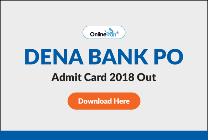 Dena Bank PO Admit Card 2018 Out: Download Here