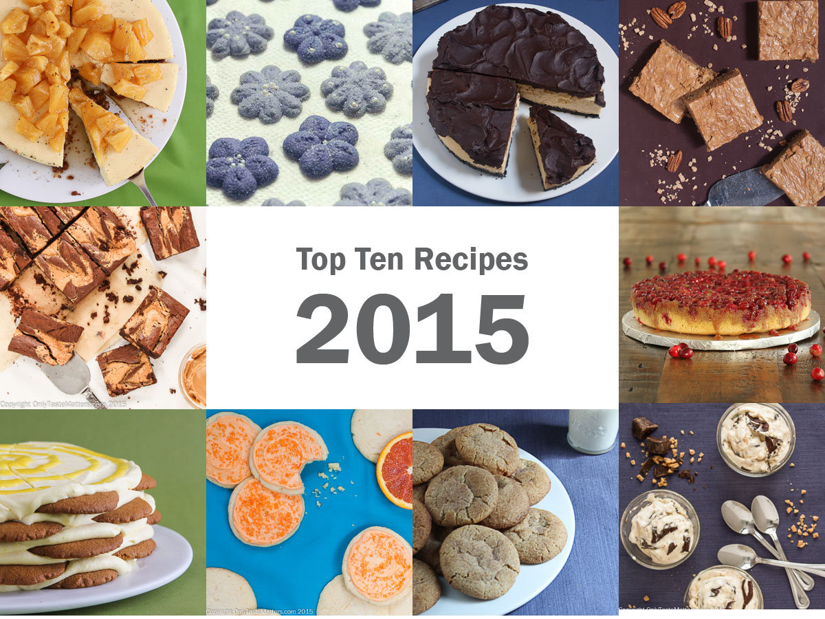 Only Taste Matters' Top Ten Recipes of 2015
