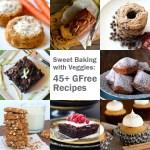Sweet Baking with Veggies: 45+ Gluten-Free Recipes