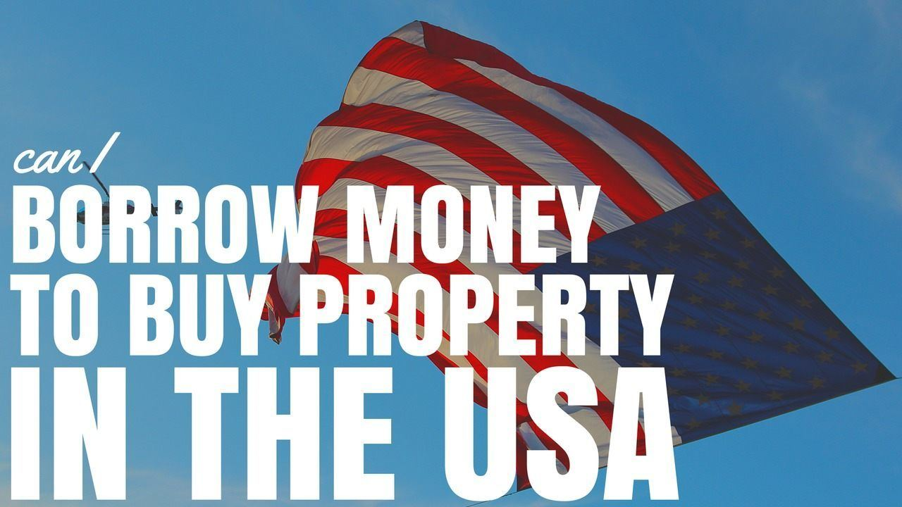 Usa Buy Can I Borrow Money To Buy Property In The Usa