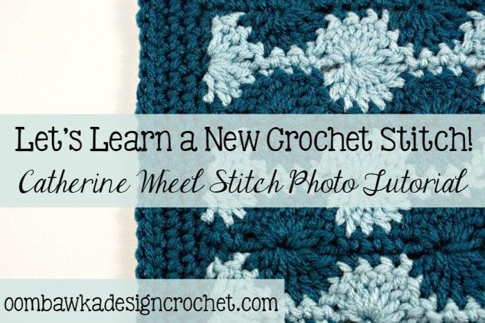 Catherine Wheel Stitch Tutorial ? Oombawka Design Crochet