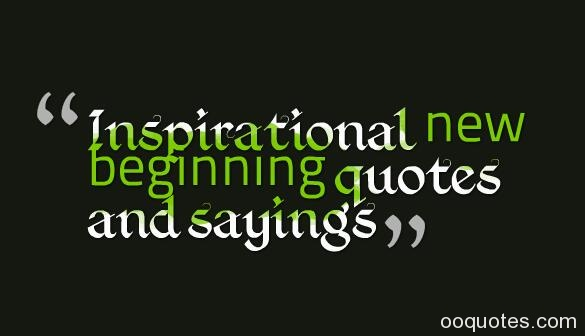 Inspirational New Beginning Quotes And Sayings Quotes