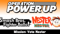Operation Power Up's final push to get Nester in Super Smash Bros.