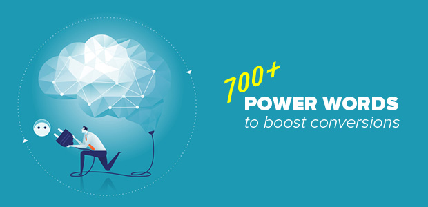 700+ Power Words That Will Boost Your Conversions