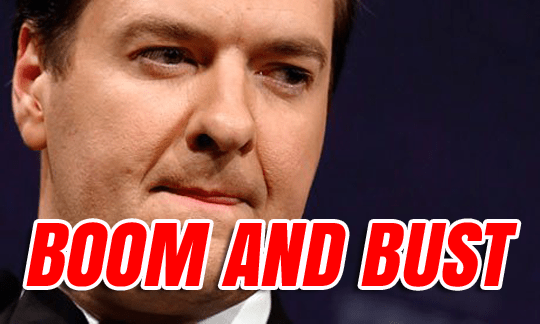 George Osborne Boom and Bust