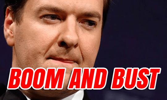 George Osborne Boom and Bust