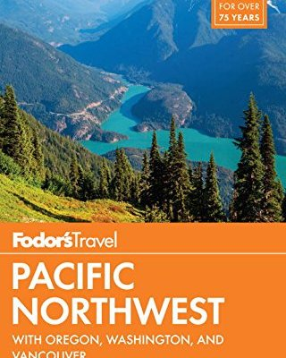 Fodors-Pacific-Northwest-with-Oregon-Washington-Vancouver-Full-color-Travel-Guide-0