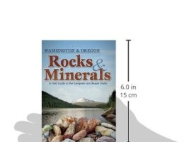 Rocks-Minerals-of-Washington-and-Oregon-A-Field-Guide-to-the-Evergreen-and-Beaver-States-Rocks-Minerals-Identification-Guides-0