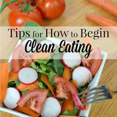 How to Begin Clean Eating