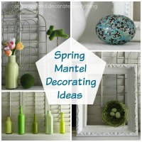 Spring Mantel Decorating Ideas - Organize and Decorate ...