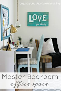 Master Bedroom Office Space - Organize and Decorate Everything