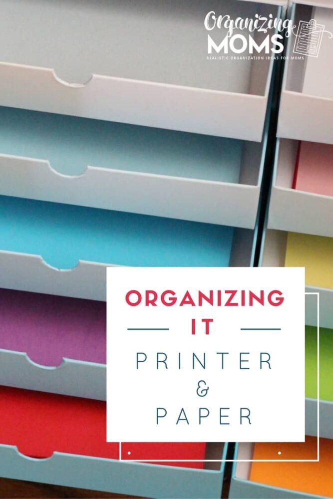 Organizing It Printer and Paper - Organizing Moms