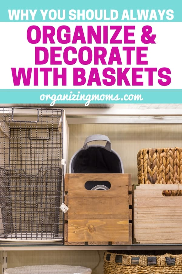 Smart Ideas for Organizing with Baskets - Organizing Moms